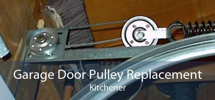 Garage Door Pulley Replacement Kitchener