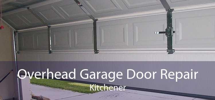 Overhead Garage Door Repair Kitchener